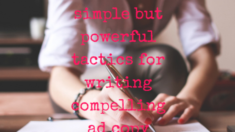 4 Simple but Powerful Tactics for Writing Compelling Ad Copy