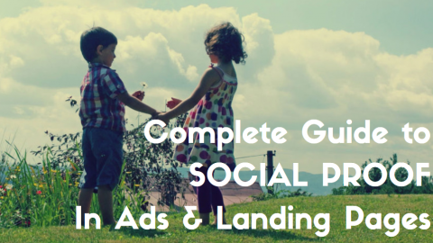 The Complete Guide to Using Social Proof in Ads and Landing Pages