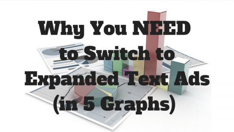 Why You NEED to Switch to Expanded Text Ads In 5 Graphs
