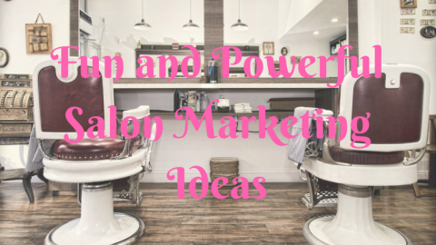 17 Hair-Raising Salon Marketing Ideas
