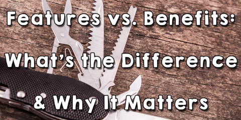 Features vs. Benefits: What's the Difference & Why It Matters
