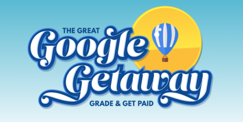 Grade & Get Paid: Enter to Win the Great Google Getaway!