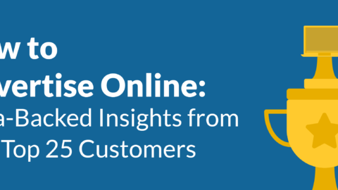 How to Advertise Online: Data-Backed Insights from Our Top 25 Customers