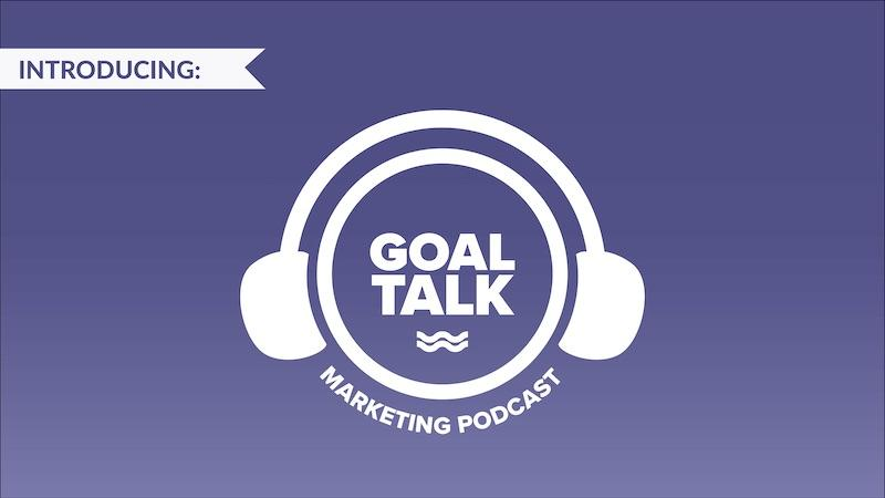 Introducing, the Goal Talk marketing and management podcast from WordStream!