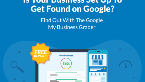 Get Set Up for Google My Business Success with Our Free Grader